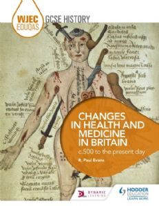 WJEC Eduqas GCSE History: Changes in Health and Medicine, c500 to the present day
